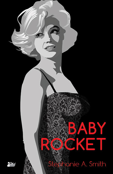 Baby Rocket, a novel by Stephanie A. Smith