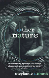 Other Nature - a novel by Stephanie A. Smith